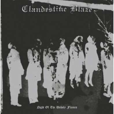 Clandestine Blaze Night Of The Unholy Flames