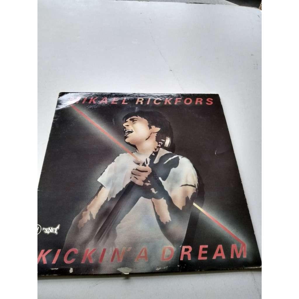michael rickfors kickin'a dream
