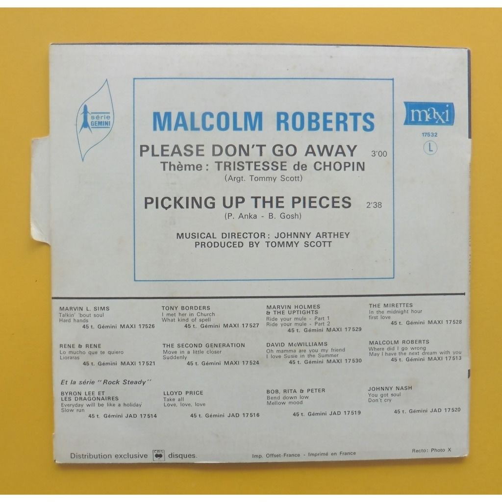 MALCOM ROBERTS ( LANGUETTE ) PLEASE DON'T GO AWAY / PICKING UP THE PIECES