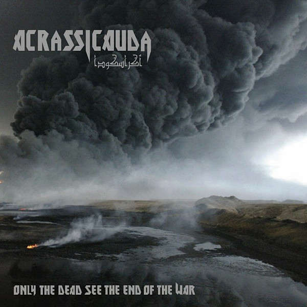 Acrassicauda Only The Dead See The End Of The War (cd)