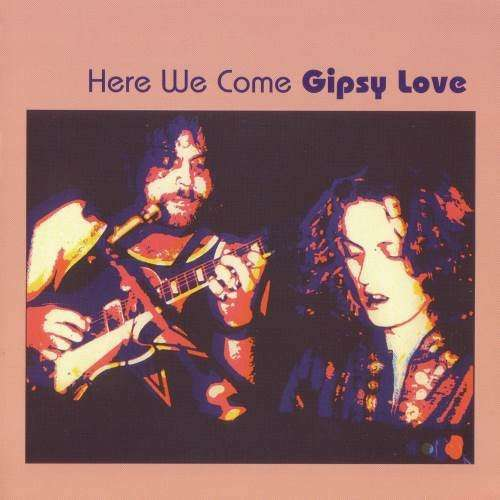 Gipsy Love Here We Come