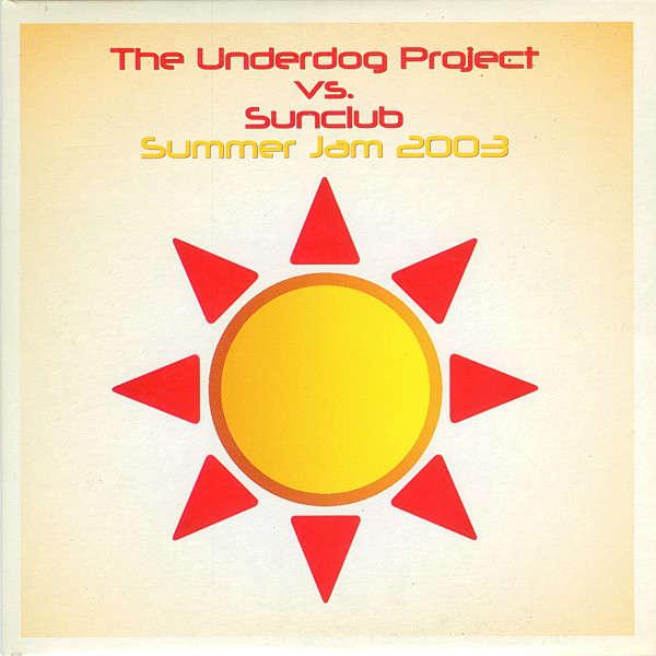 the underdog project vs sunclub summer jam 2003