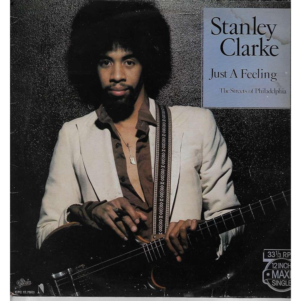 stanley clarke just a feeling / the streets of philadelphia