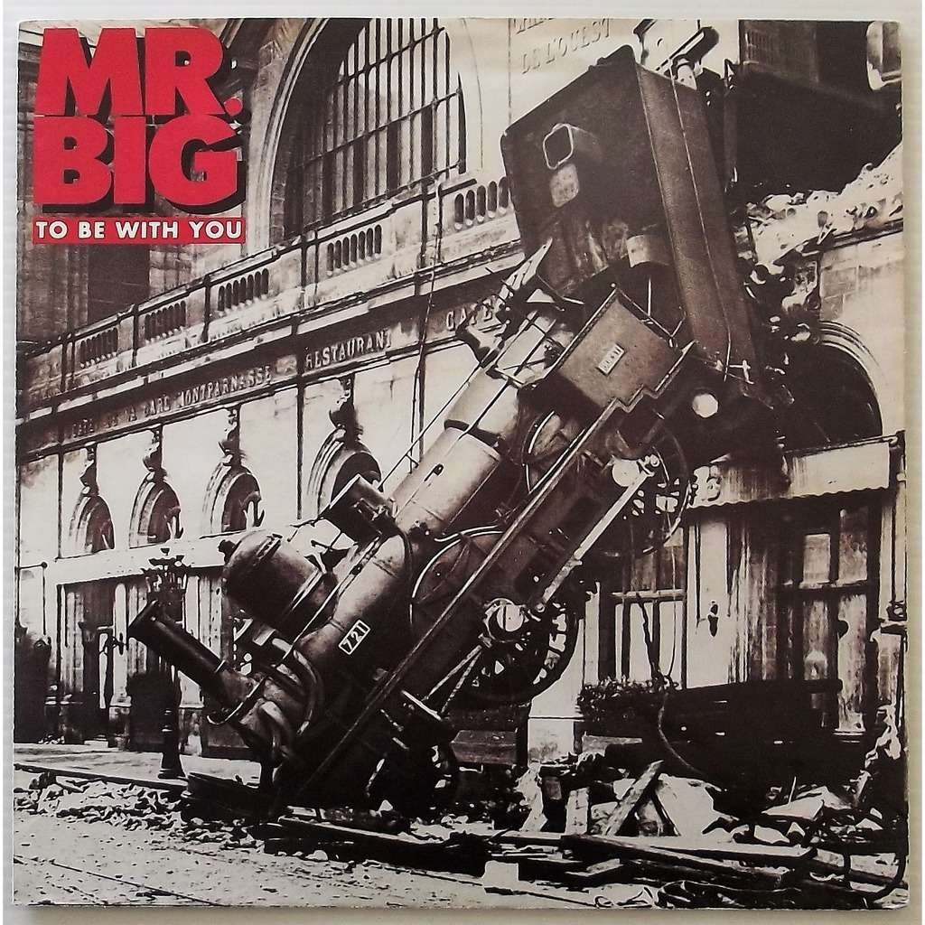 Mr. big to be with you