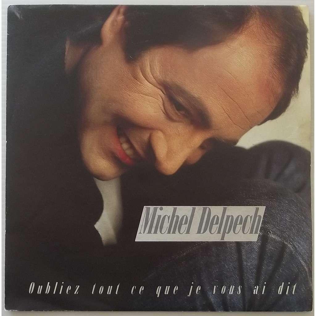 Michel delpech oubliez tout ce que je vous ai dit