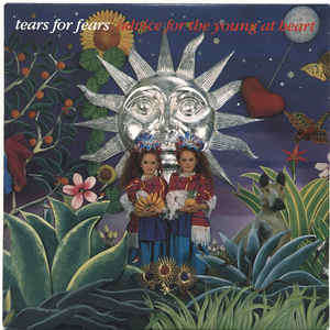 tears for fears advice for the young at heart