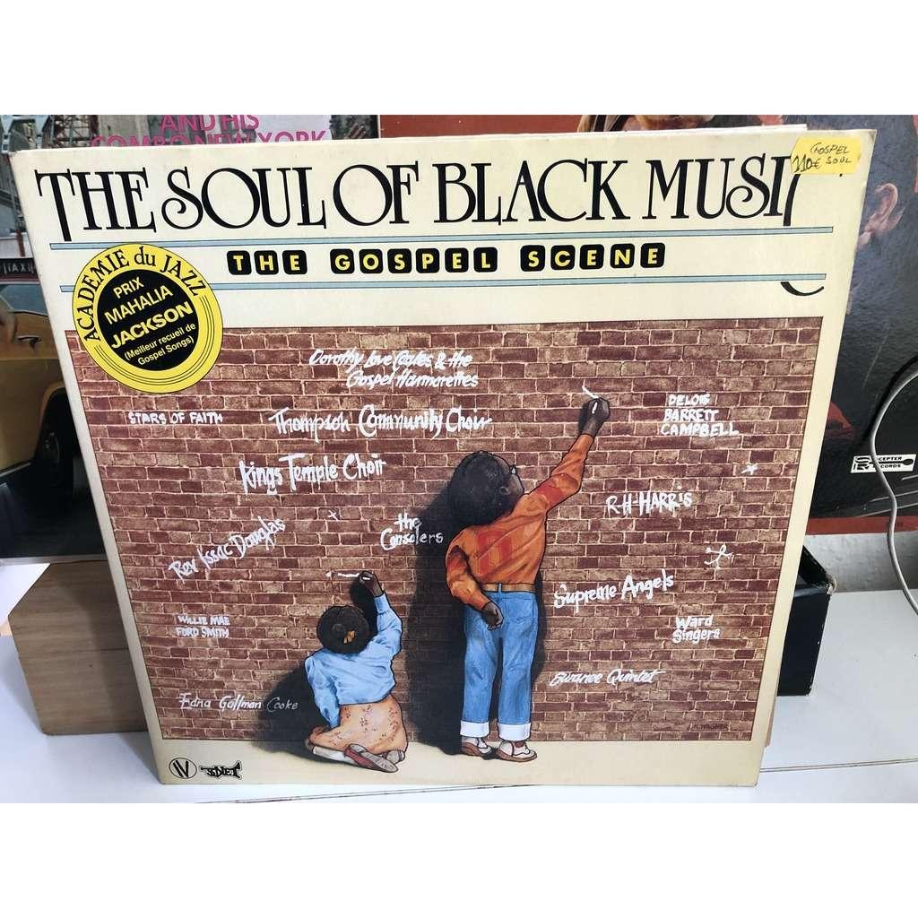 The Soul Of Black Music The Gospel Scene