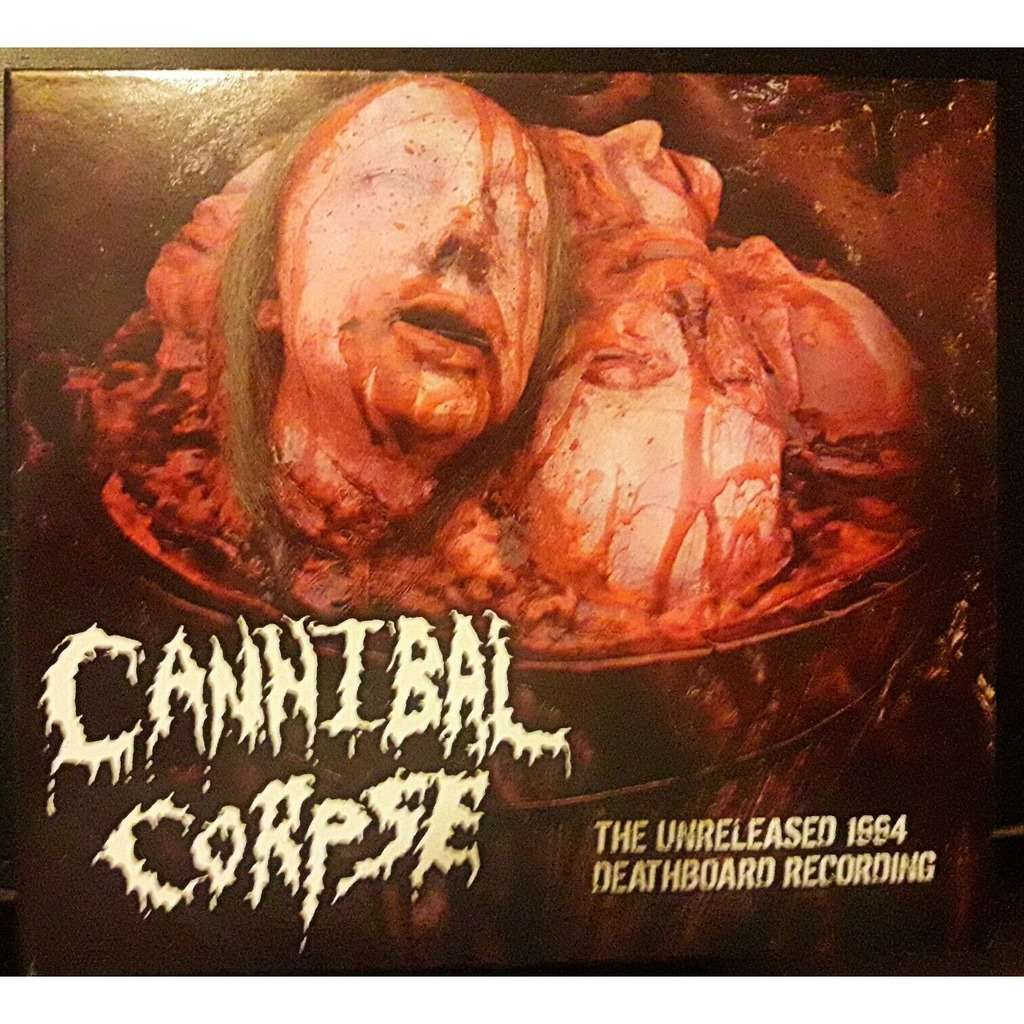 Cannibal Corpse The Unreleased 1994 Deathboard Recording