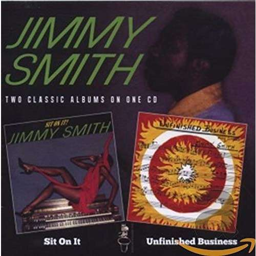 Jimmy Smith Sit on It / Unfinished Business