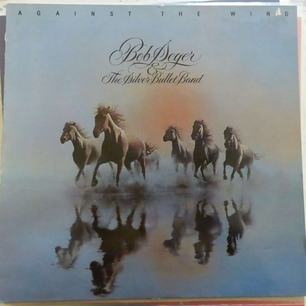 BOB SEGER AND THE SILVER BULLET BAND against the wind