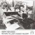 HAPPY REFUGEES - Return To Last Chance Saloon (lp) - 33T
