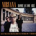 NIRVANA - Rome As You Are: Live At The Castle Theatre Rome Italy November 1991 (lp) - 33T
