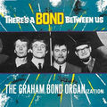 THE GRAHAM BOND ORGANIZATION - There's A Bond Between Us (lp) - 33T