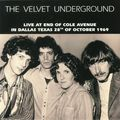 THE VELVET UNDERGROUND - Live At End Of Cole Avenue In Dallas Texas 28th Of October 1969 (lp) - 33T