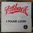 FATBACK - I found lovin' - Maxi 45T