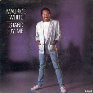 Maurice White Stand By Me