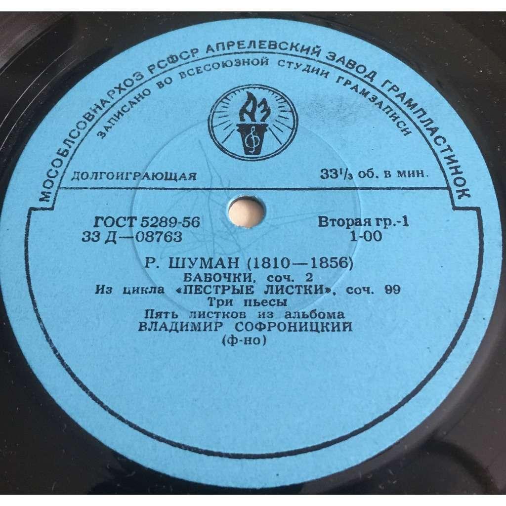 Vladimir Sofronitsky Schumann Butterflies, Op 2, Three Pieces, Arabesque, Novelettas