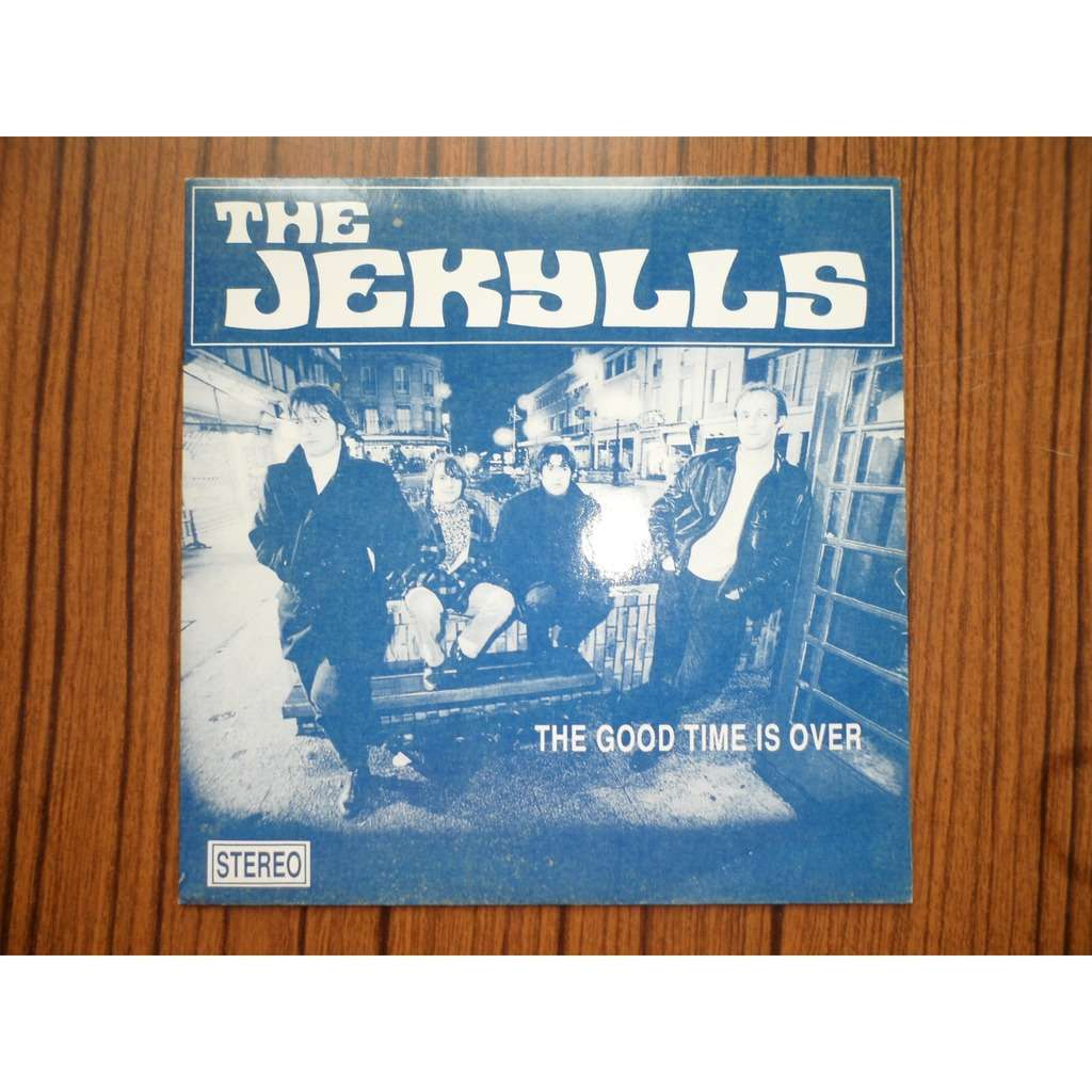 Jekylls The Good Time Is Over