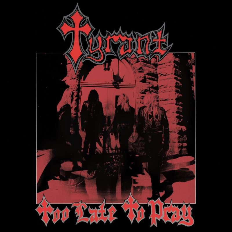 Tyrant Too Late To Pray (lp) Ltd Edit Red Vinyl -Usa