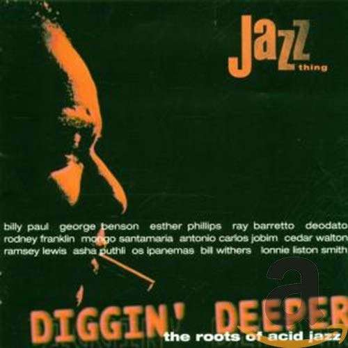 Collectif Diggin' Deeper - The roots of acid Jazz
