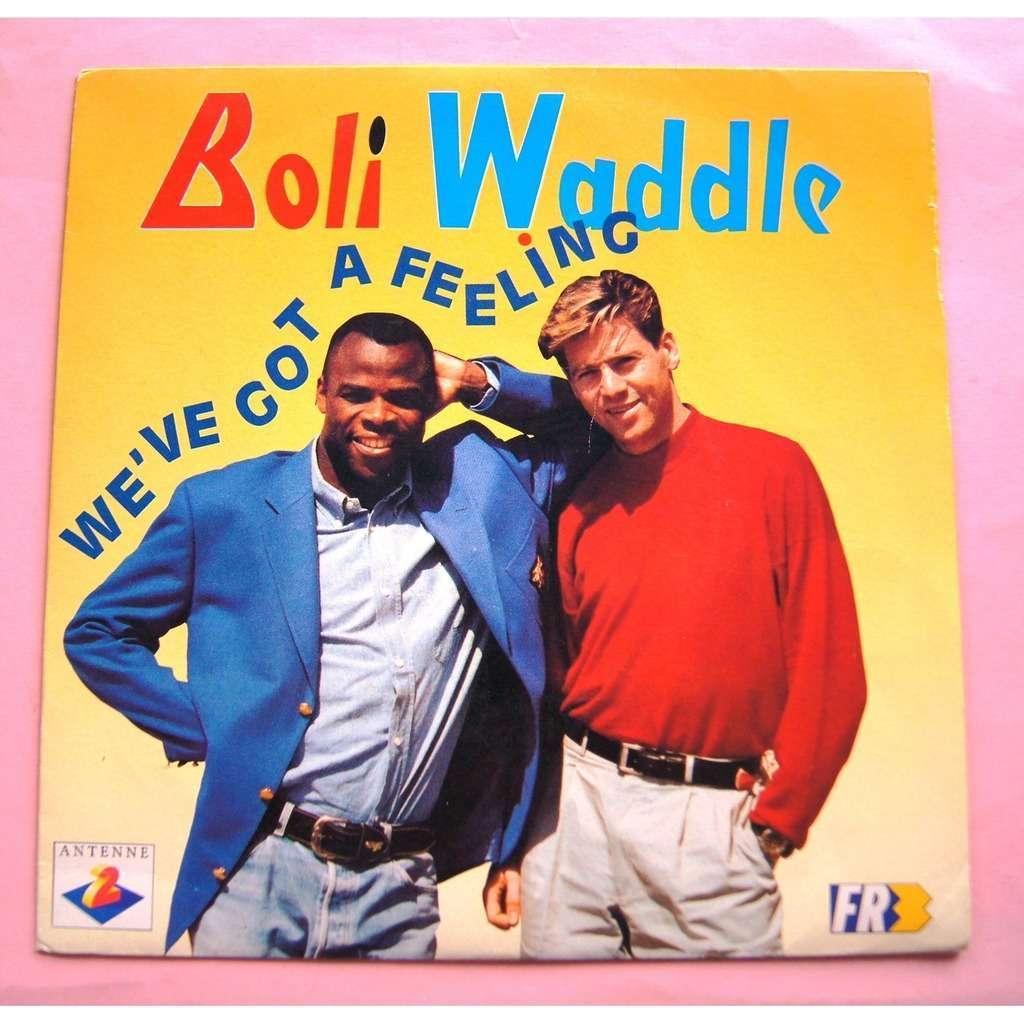 BASILE BOLI & CHRIS WADDLE WE'VE GOT A FEELING