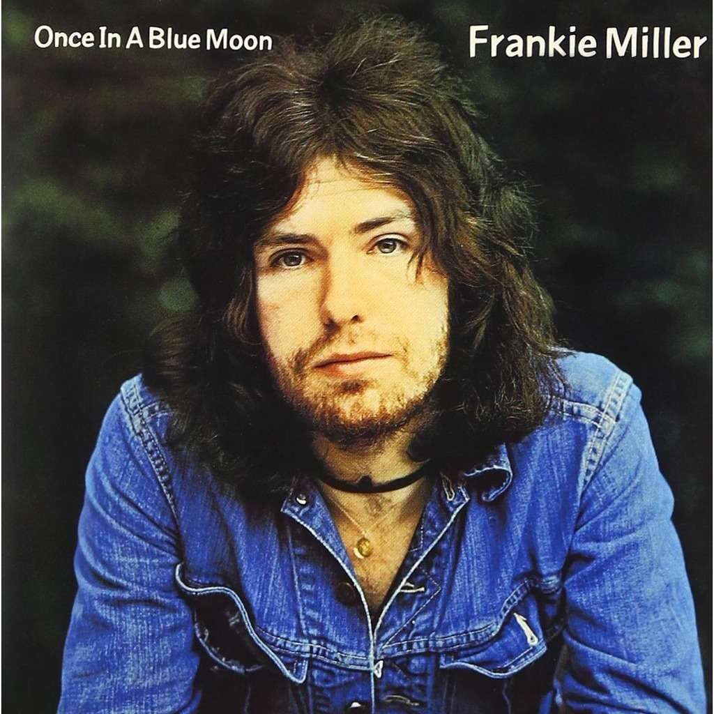 Frankie Miller Once In A Blue Moon