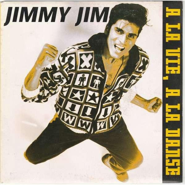 Jimmy Jim A La Vie, A La Danse