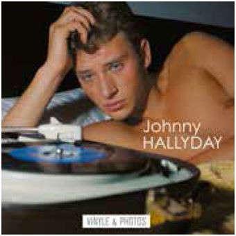 Johnny Hallyday Johnny Hallyday - Johnny Hallyday Inclus 10 photos