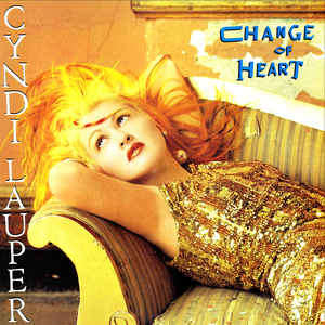 cyndi lauper change of heart cyndi lauper change of heart