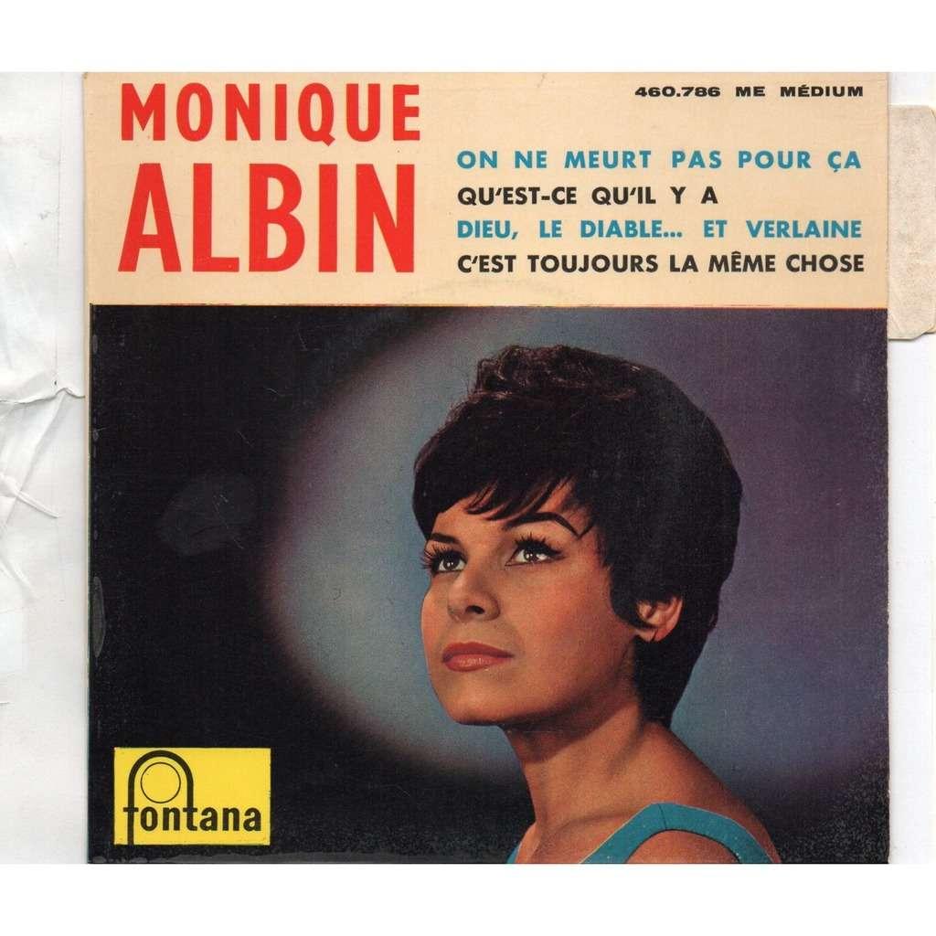 Monique Albin On Ne Meurt Pas Pour Ca/ Dieu, Le Diable...Et Verlaine /Qu'Est-Ce Qu'Il Y A / C'Est Toujours La Même