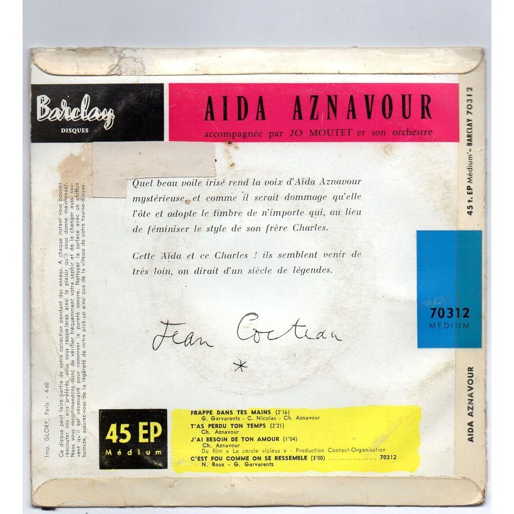 Aïda Aznavour Frappe Dans Tes Mains / T'as Perdu Ton Temps / J'ai Besoin de Ton Amour / C'est Fou Comme On Se Res