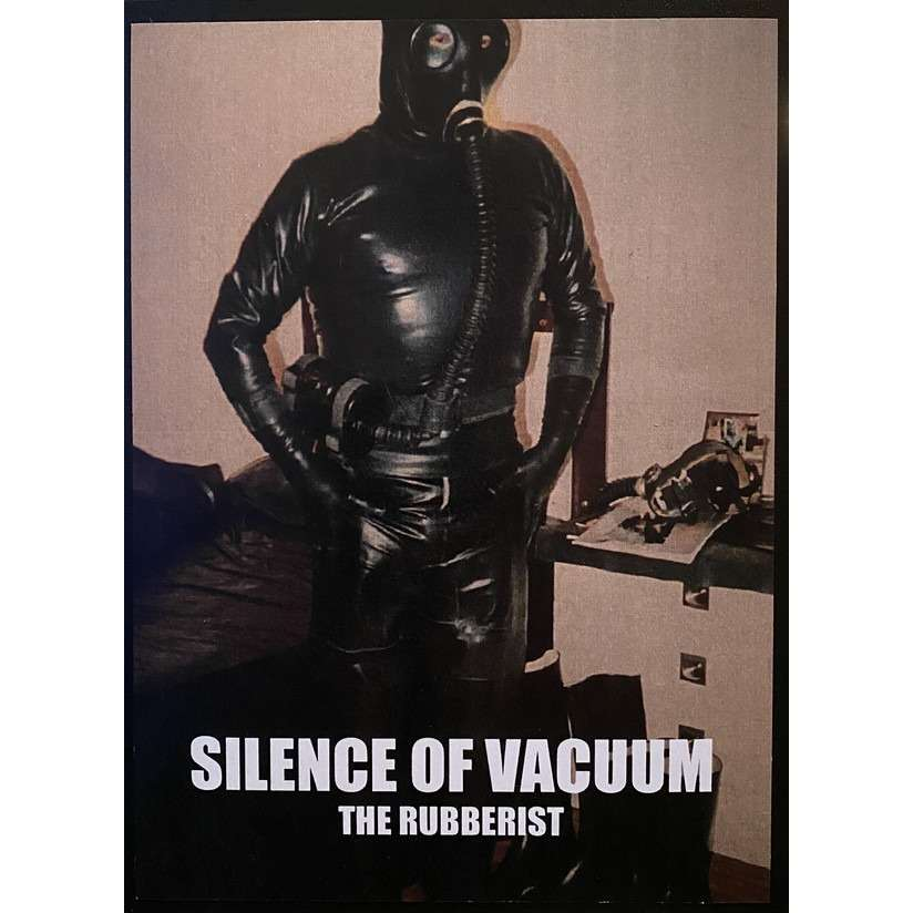 Silence Of Vacuum 6: The Rubberist