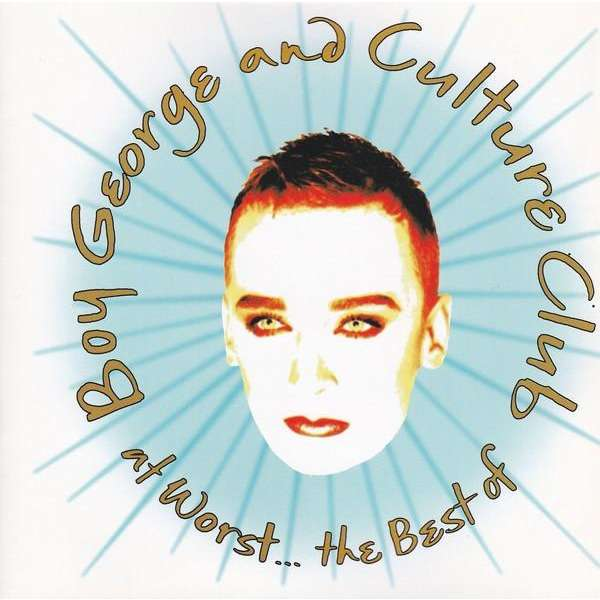 Boy George And Culture Club At Worst... The Best Of