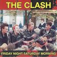 the clash friday night saturday morning - live in york & newcastle 1985