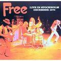 FREE - Live In Stockholm December 1970 - 33T