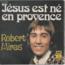 ROBERT MIRAS - jesus est né en provence / la chanson du vieux poete - 45T (SP 2 titres)