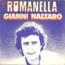GIANNI NAZZARO - romanella / je ne t'ai jamais dit je t'aime - 45T (SP 2 titres)