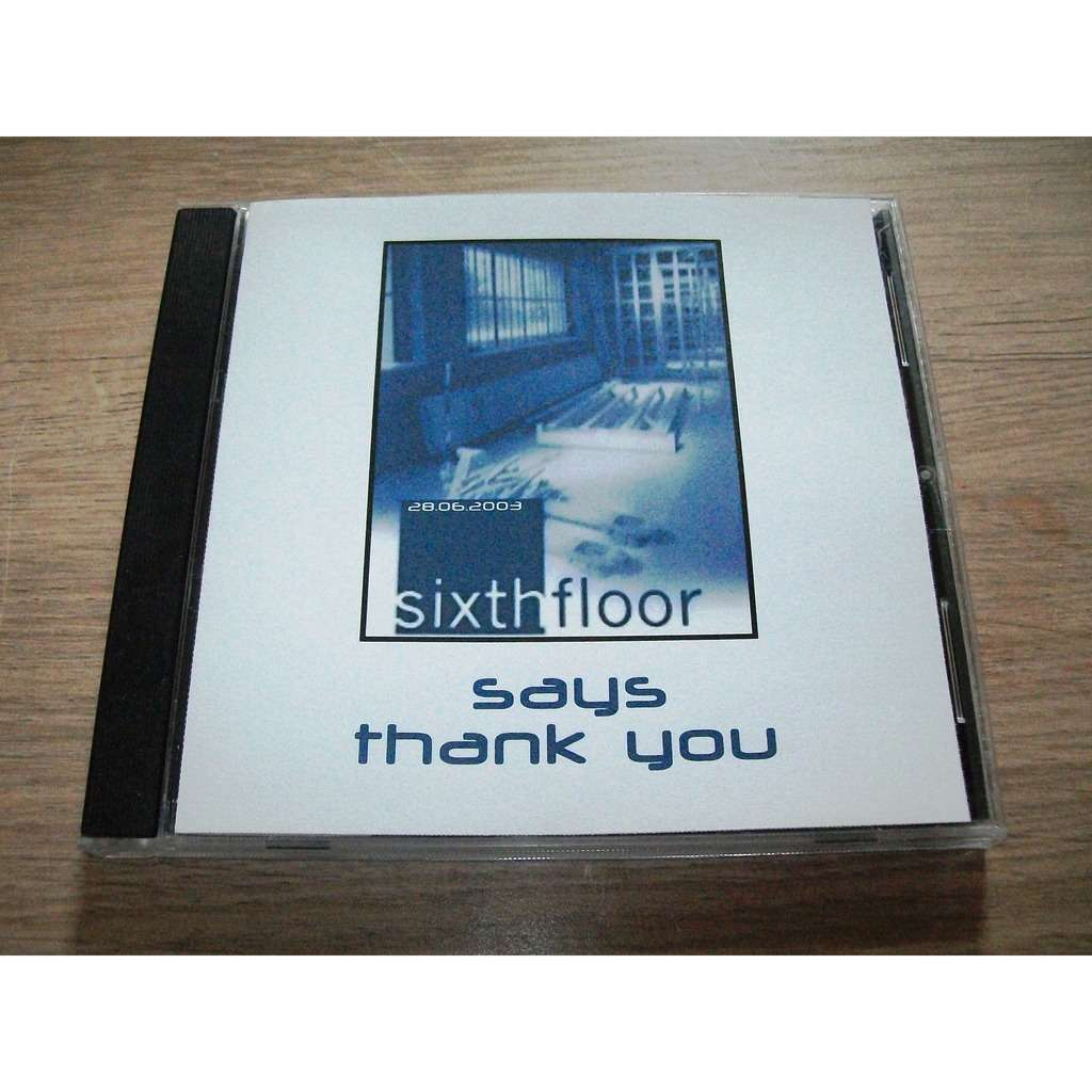 VARIOUS SIXTH FLOOR SAYS THANK YOU