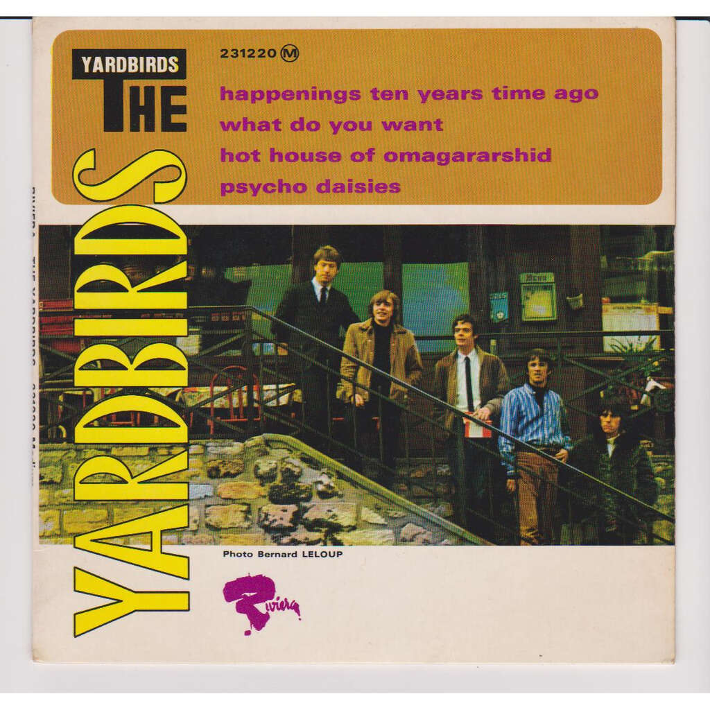 jeff beck and the yardbirds HAPPENING TEN YEARS TIME AGO WHAT DO YOU WANT HOT HOUSE OF OMAGARARSHID PSYCHO DAISIES