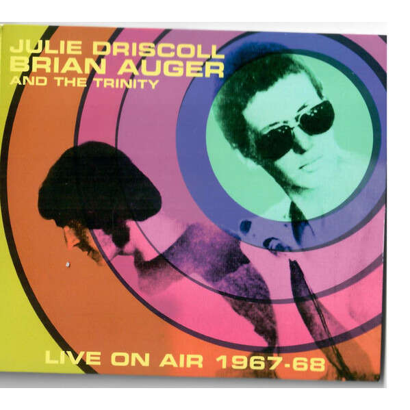 Julie Driscoll, Brian Auger & The Trinity Live On Air 1967-68