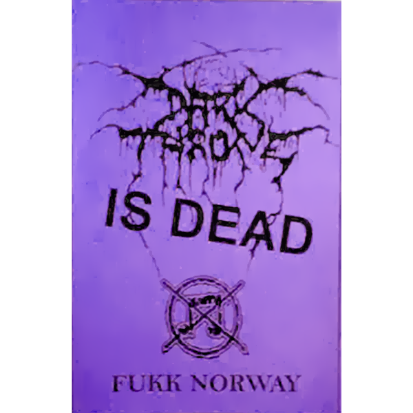 Darkthrone Is Dead Fukk Norway