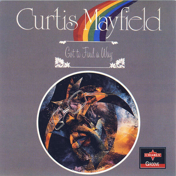 Curtis Mayfield Got To Find A Way