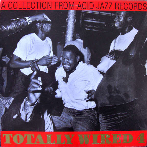 Various - Totally Wired 4 totally wired 4 Acid Jazz