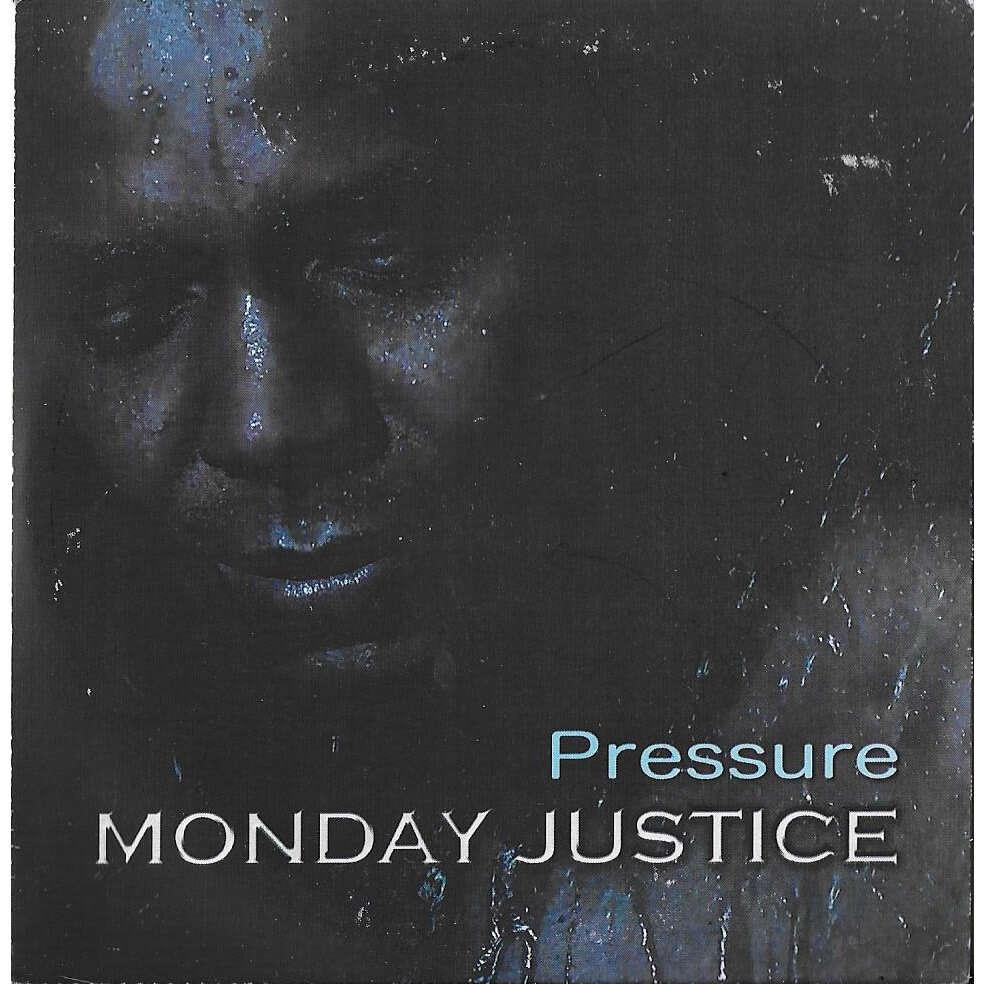 Monday Justice PRESSURE