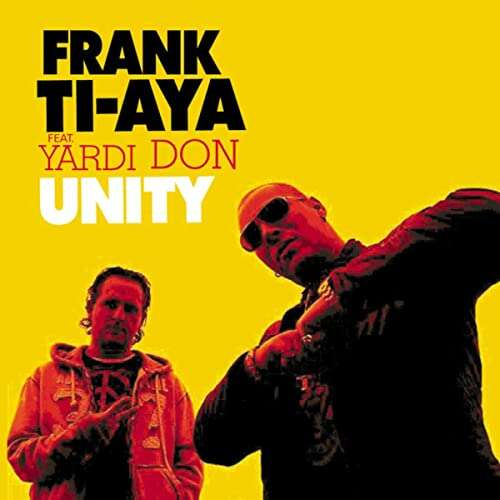 Frank Ti-Aya Feat. Yardi Don Unity / One Love, World Love