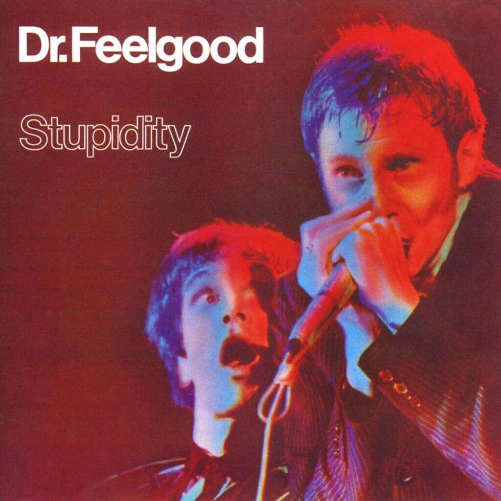 Dr Feelgood Stupidity