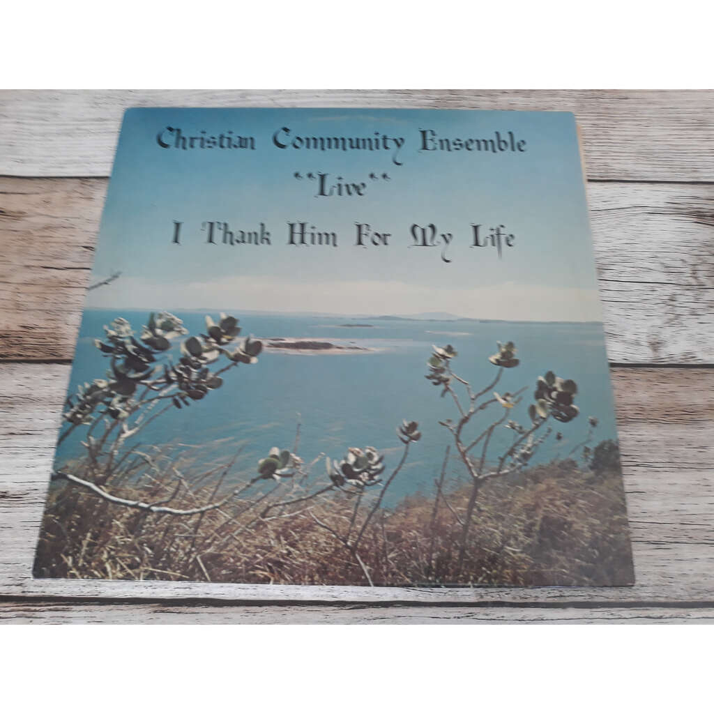 CHRISTIAN COMMUNITY ENSEMBLE live i thank him for my lfe
