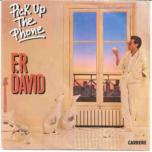 F.R David Pick up the phone / Someone to love