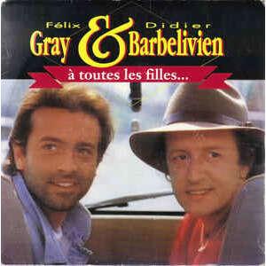 Felix Gray Didier Barbelivien A toutes les filles