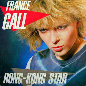 FRANCE GALL Hong-kong star / tu comprendras quand tu seras plus jeune